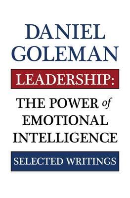 Leadership: The Power of Emotional Intellegence - Goleman, Daniel, Prof.