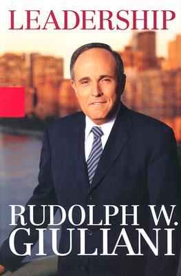 Leadership Through the Ages - Giuliani, Rudolph W