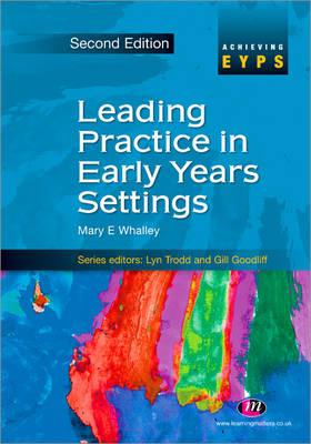 Leading Practice in Early Years Settings - Whalley, Mary, and Allen, Shirley