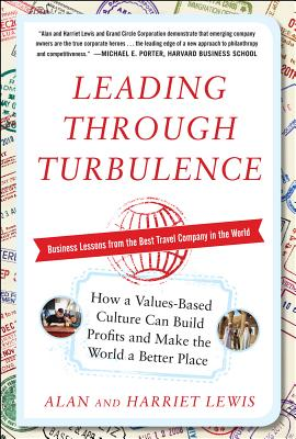 Leading Through Turbulence: How a Values-Based Culture Can Build Profits and Make the World a Better Place - Lewis, Alan, Professor