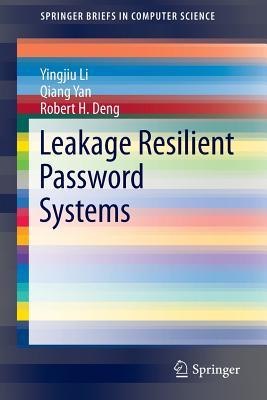 Leakage Resilient Password Systems - Li, Yingjiu, and Yan, Qiang, and Deng, Robert H.