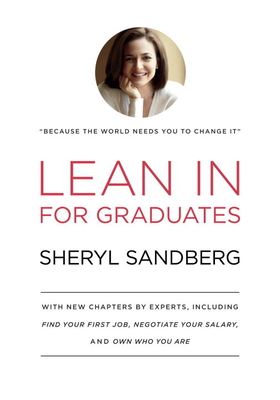 Lean in for Graduates - Sandberg, Sheryl