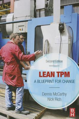 Lean TPM: A Blueprint for Change - McCarthy, Dennis, and Rich, Nick