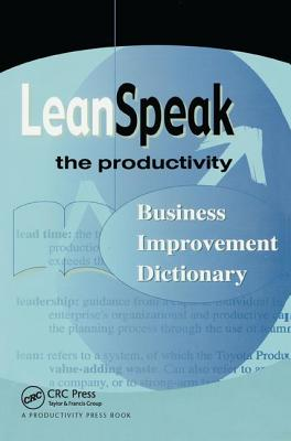 LeanSpeak: The Productivity Business Improvement Dictionary - Junewick, Mary A.