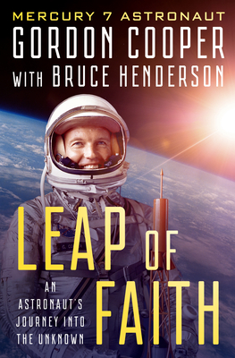 Leap of Faith: An Astronaut's Journey Into the Unknown - Cooper, Gordon, and Henderson, Bruce