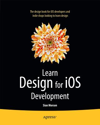 Learn Design for IOS Development - Morson, Sian