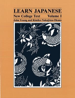 Learn Japanese: New College Text; Volume 1 - Young, John, and Nakajima-Okano, Kimiko