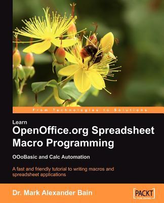 Learn Openoffice.Org Spreadsheet Macro Programming - Bain, Mark Alexander, Dr.