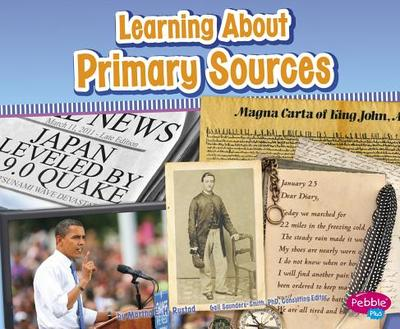 Learning about Primary Sources - Saunders-Smith, Gail (Consultant editor), and Clapper, Nikki Bruno