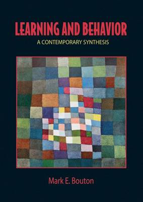 Learning and Behavior: A Contemporary Synthesis - Bouton, Mark E