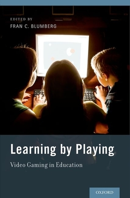 Learning by Playing: Video Gaming in Education - Blumberg, Fran C (Editor)