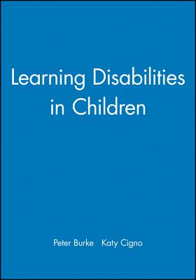 Learning Disabilities in Child - Burke, Peter, and Cigno, Katy
