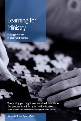 Learning for Ministry: Making the Most of Study and Training - Croft, Steven, and Walton, Roger