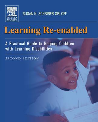 Learning Re-Enabled: A Practical Guide to Helping Children with Learning Disabilities - Orloff, Susan