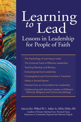 Learning to Lead: Lessons in Leadership for People of Faith - Ashley, Rev Willard (Editor)