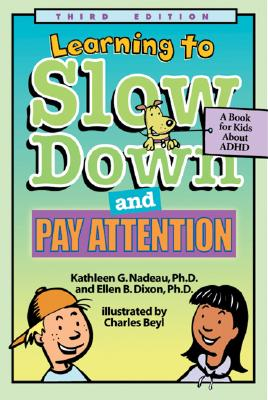 Learning to Slow Down and Pay Attention: A Kid's Book about ADHD - Nadeau, Kathleen G, Dr., Ph.D.