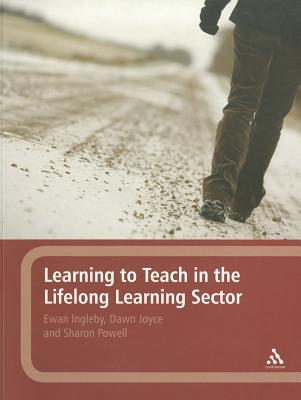 Learning to Teach in the Lifelong Learning Sector - Ingleby, Ewan