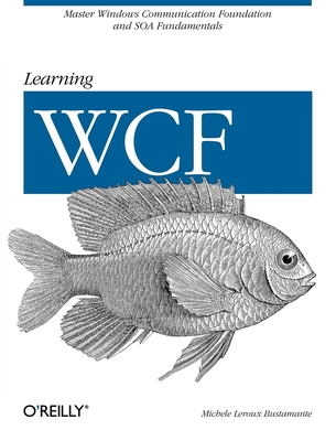 Learning WCF - Bustamante, Michele LeRoux