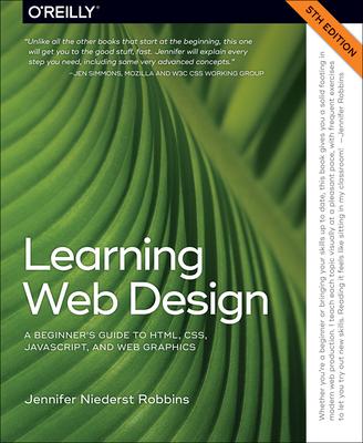 Learning Web Design 5e - Robbins, Jennifer Niederst