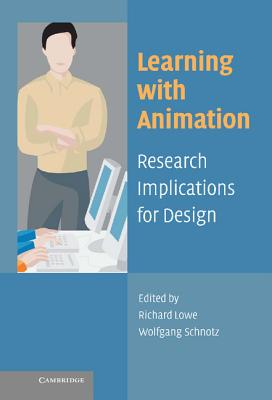 Learning with Animation: Research Implications for Design - Lowe, Richard
