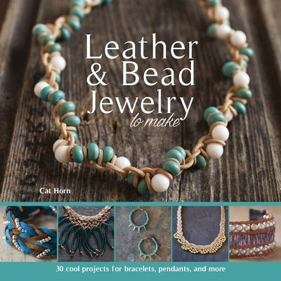 Leather & Bead Jewelry to Make: 30 Cool Projects for Bracelets, Pendants, and More - Horn, Cat