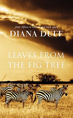 Leaves from the Fig Tree - Duff, Diana, and Southern, Jayne (Editor)