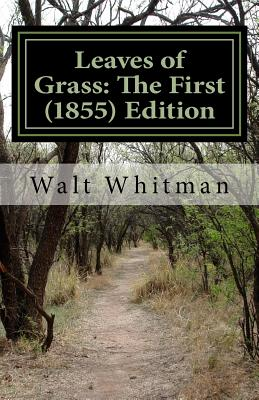 Leaves of Grass: The First (1855) Edition - Whitman, Walt