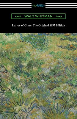 Leaves of Grass: The Original 1855 Edition - Whitman, Walt