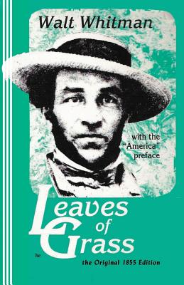 Leaves of Grass: The Original - Whitman, Walt, and Ash, A S (Designer)