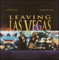 Leaving Las Vegas [Original Soundtrack] - Mike Figgis
