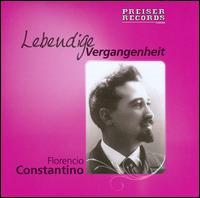 Lebendige Vergangenheit: Florencio Constantino - Alice Nielsen (soprano); Florencio Constantino (tenor)
