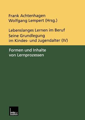 Lebenslanges Lernen Im Beruf - Seine Grundlegung Im Kindes- Und Jugendalter: Band 1: Das Forschungs- Und Reformprogramm - Achtenhagen, Frank (Editor), and Lempert, Wolfgang (Editor)