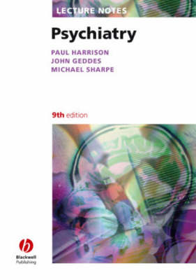 Lecture Notes: Psychiatry - Harrison, Paul, and Geddes, John, and Sharpe, Michael