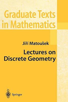 Lectures on Discrete Geometry - Matousek, Ji?i