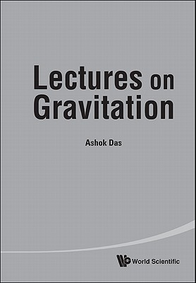 Lectures on Gravitation - Das, Ashok