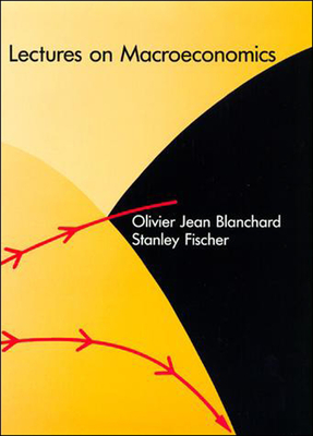 Lectures on Macroeconomics - Blanchard, Olivier, and Fischer, Stanley