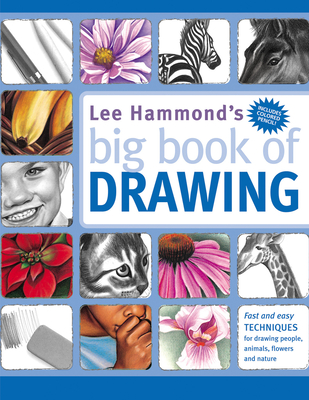 Lee Hammond's Big Book of Drawing - Hammond, Lee