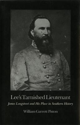 Lee's Tarnished Lieutenant - Piston, William Garrett