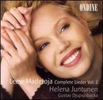 Leevi Madetoja: Complete Lieder, Vol. 2