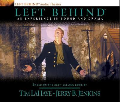 Left Behind: An Experience in Sound and Drama - LaHaye, Tim, Dr., and Jenkins, Jerry B