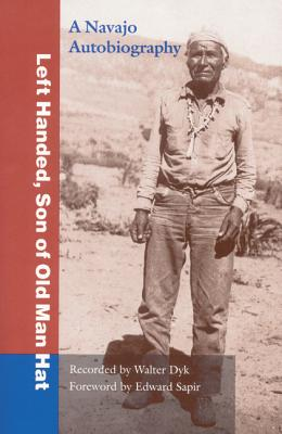 Left Handed, Son of Old Man Hat: A Navaho Autobiography - Dyk, Walter (Read by)