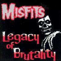 Legacy of Brutality - Misfits
