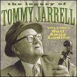Legacy of Tommy Jarrell, Vol. 1: Sail Away Ladies