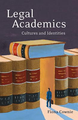 Legal Academics: Cultures and Identities - Cownie, Fiona
