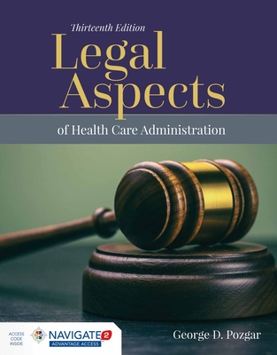 Legal Aspects of Health Care Administration - Pozgar, George D, MBA, CHE