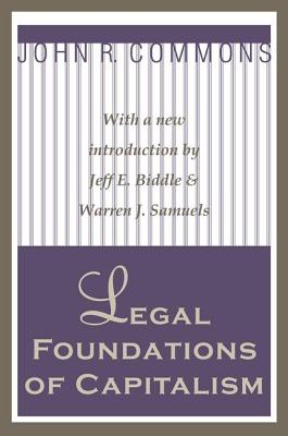 Legal Foundations of Capitalism - Commons, John R