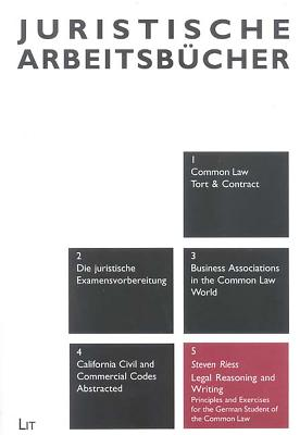 Legal Reasoning and Writing: Principles and Exercises for the German Student of the Common Law - Riess, Steven
