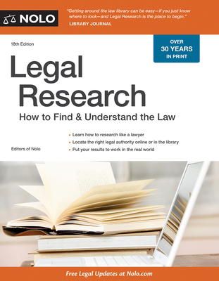 Legal Research: How to Find & Understand the Law - Elias, Stephen, Attorney, and Nolo, Editors Of
