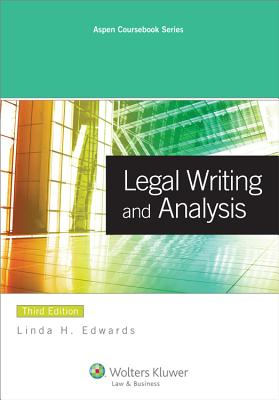 Legal Writing and Analysis - Edwards, Linda Holdeman