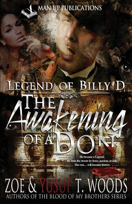 Legend of Billy D: The Awakening of a Don - Woods, Zoe, and Woods, Yusuf T